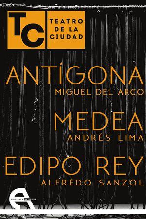 ANTIGONA / MEDEA / EDIPO REY