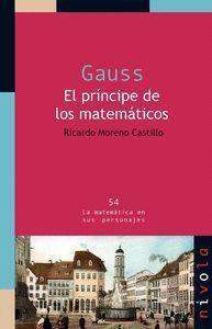 GAUSS. EL PRÍNCIPE DE LOS MATEMÁTICOS