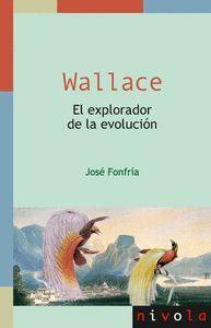 WALLACE. EL EXPLORADOR DE LA EVOLUCIÓN
