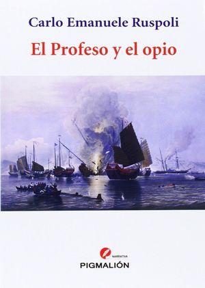 EL PROFESO Y EL OPIO