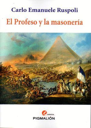 EL PROFESO Y LA MASONERIA