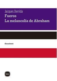 FUEROS. LA MELANCOLÍA DE ABRAHAM