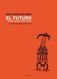 EL FUTURO. POESÍA REUNIDA (1979-2016)