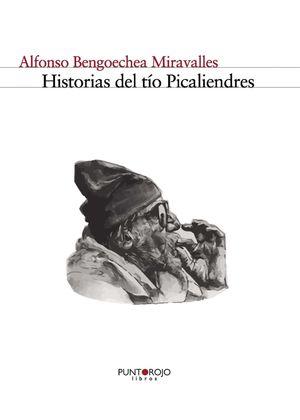HISTORIAS DEL TÍO PICALIENDRES