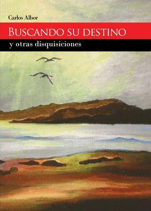 BUSCANDO SU DESTINO Y OTRAS DISQUISICIONES