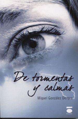 DE TORMENTAS Y CALMAS