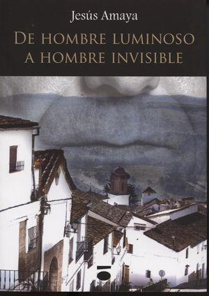 DE HOMBRE LUMINOSO A HOMBRE INVISIBLE