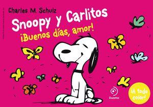 SNOOPY Y CARLITOS 6 ¡BUENOS DIAS, AMOR!