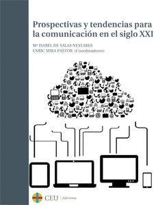 PROSPECTIVAS Y TENDENCIAS PARA LA COMUNICACIÓN EN EL SIGLO XXI