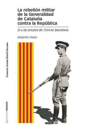 REBELIÓN MILITAR DE LA GENERALIDAD DE CATALUÑA CONTRA LA REPÚBLICA, LA