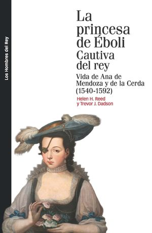 LA PRINCESA DE EBOLI. CAUTIVA DEL REY