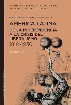AMERICA LATINA, DE LA INDEPENDENCIA A LA CRISIS DEL LIBERALISMO