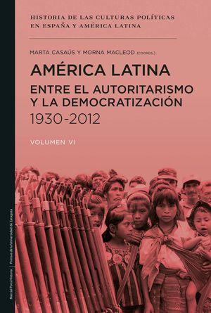 AMERICA LATINA, ENTRE EL AUTORITARISMO Y LA DEMOCRATIZACION