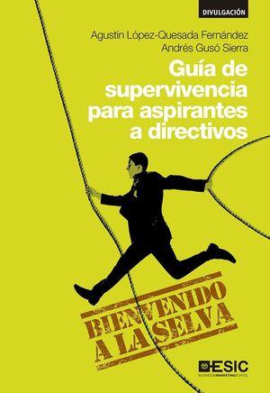 GUIA DE SUPERVIVENCIA PARA ASPIRANTES A DIRECTIVOS
