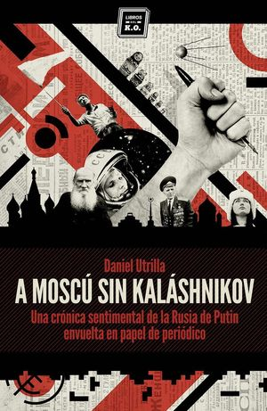 A MOSCU SIN KALASHNIKOV