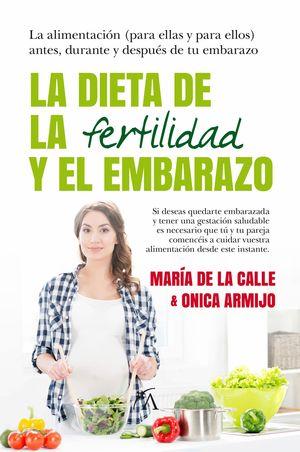 LA DIETA DE LA FERTILIDAD Y EL EMBARAZO
