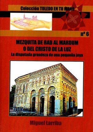 MEZQUITA DE BAB AL MARDUM O DEL CRISTO DE LA LUZ