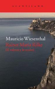 RAINER MARIA RILKE (EL VIDENTE Y LO OCULTO)
