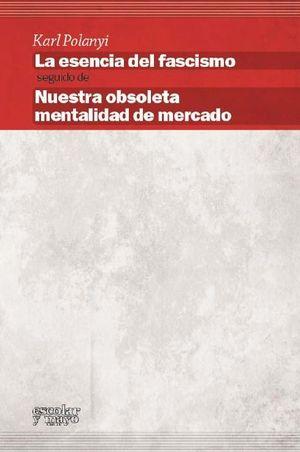 LA ESENCIA DEL FASCISMO. NUESTRA OBSOLETA MENTALIDAD DE MERCADO
