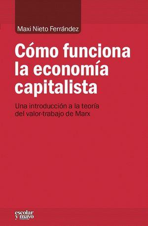 COMO FUNCIONA LA ECONOMIA CAPITALISTA