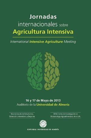 JORNADAS INTERNACIONALES SOBRE AGRICULTURA INTENSIVA. 16 Y 17 DE MAYO DE 2013. U