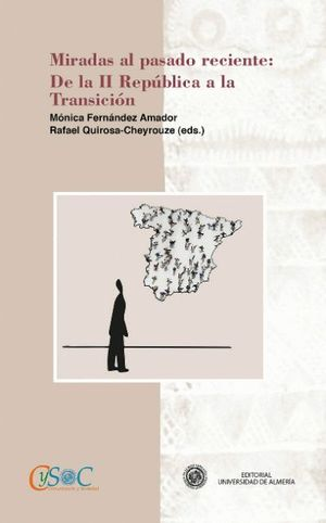 MIRADAS AL PASADO RECIENTE: DE LA II REPUBLICA A LA TRANSICION