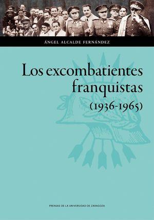 LOS EXCOMBATIENTES FRANQUISTAS (1936-1965)