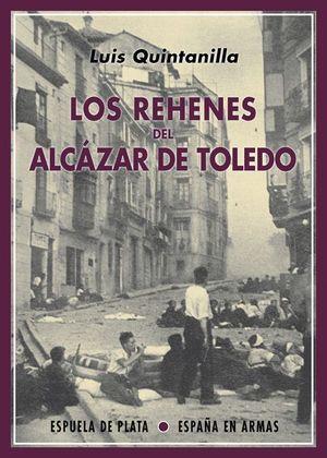 LOS REHENES DEL ALCAZAR DE TOLEDO
