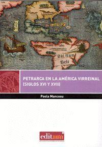 PETRARCA EN LA AMÉRICA VIRREINAL (SIGLOS XVI Y XVII)