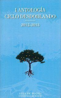 I ANTOLOGÍA CICLO DESDOBLANDO 2012-2013