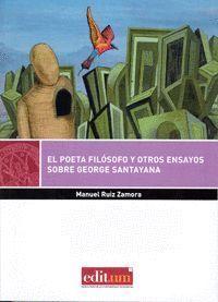 EL POETA FILOSOFO Y OTROS ENSAYOS SOBRE GEORGE SANTAYANA
