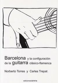 BARCELONA Y LA CONFIGURACIÓN DE LA GUITARRA CLÁSICO-FLAMENCA