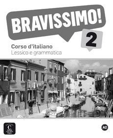 BRAVISSIMO A2 LESSICO E GRAMMATICA