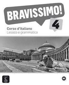 BRAVISSIMO 4 B2 LESSICO E GRAMMATICA