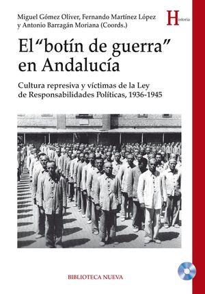 EL BOTIN DE GUERRA EN ANDALUCIA +CD 1936-1945