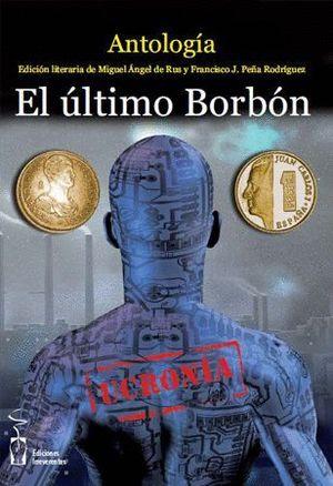 EL ÚLTIMO BORBÓN