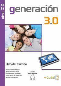 GENERACION 3.0 NIVEL B1-A2 LIBRO DEL ALUMNO