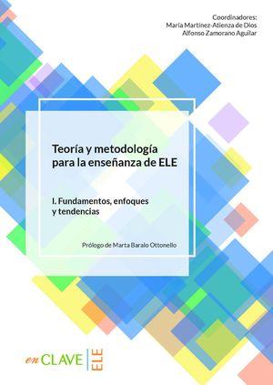 TEORÍA Y METODOLOGÍA PARA LA ENSEÑANZA DE ELE. VOL. I