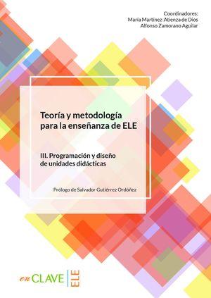 TEORÍA Y METODOLOGÍA PARA LA ENSEÑANZA DE ELE. VOL. III