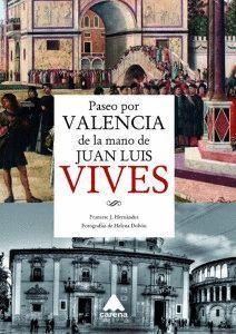 PASEO POR LA VALENCIA DE LA MANO DE JUAN LUIS VIVES