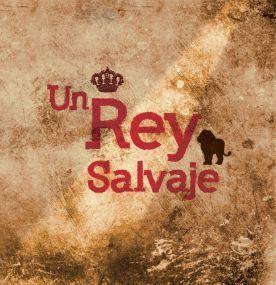UN REY SALVAJE