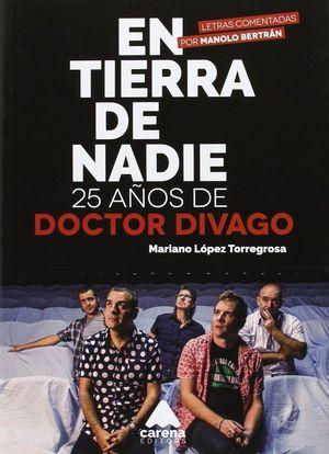 EN TIERRA DE NADIE, 25 AÑOS DE DOCTOR DIVAGO