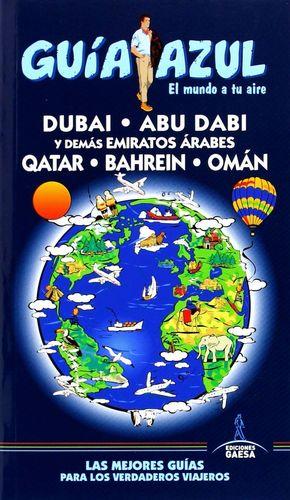 DUBAI, ABU DABI Y DEMAS EMIRATOS ARABES QATAR. BAHREIN Y OMÁN
