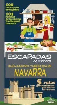 GUIA GASTRO-TURISTICA DE NAVARRA ESCAPADAS DE CUCHARA