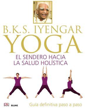 YOGA EL SENDERO HACIA LA SALUD HOLISTICA