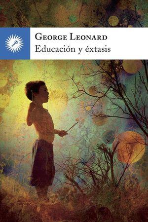 EDUCACIÓN Y ÉXTASIS
