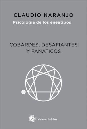 COBARDES DESAFIANTES Y FANATICOS