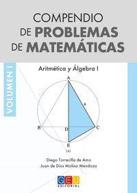COMPENDIO PROBLEMAS MATEMATICAS VOL.I ARITMETICA Y ALGEBRA