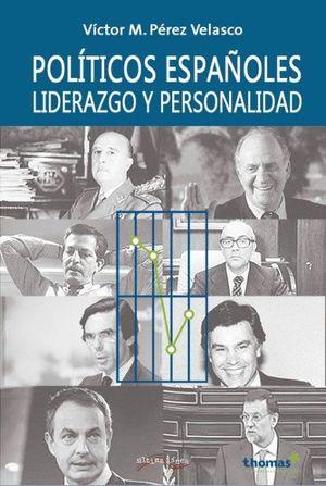 POLITICOS ESPAÑOLES, LIDERAZGO Y PERSONALIDAD