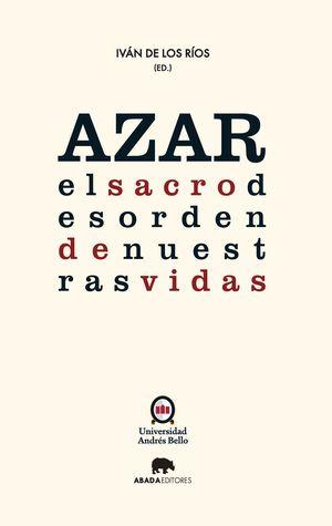 AZAR EL SACRO DESORDEN DE NUESTRAS VIDAS